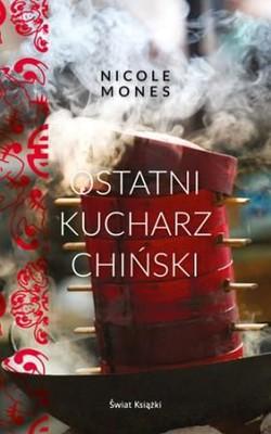 Nicole Mones - Ostatni kucharz chiński