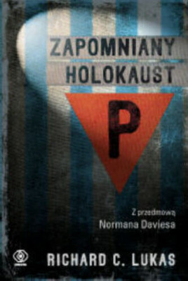 Richard C. Lukas - Zapomniany Holokaust