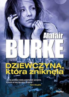 Alafair Burke - Dziewczyna która zniknęła / Alafair Burke - Long Gone
