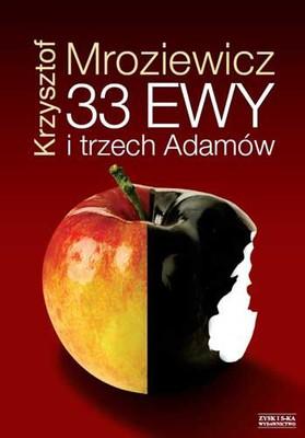 Krzysztof Mroziewicz - 33 Ewy i trzech Adamów