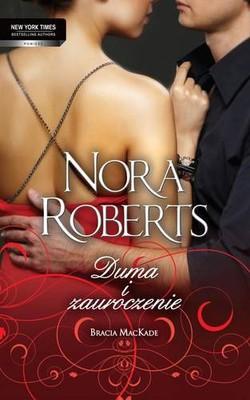 Nora Roberts - Duma i zauroczenie