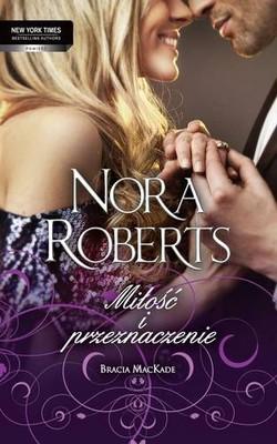 Nora Roberts - Miłość i przeznaczenie
