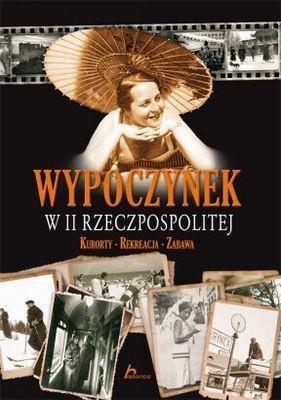 Robert Gawkowski - Wypoczynek w II Rzeczypospolitej