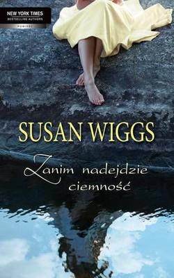 Susan Wiggs - Zanim nadejdzie ciemność / Susan Wiggs - Home Before Dark