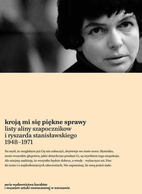 Alina Szapocznikow, Ryszard Stanisławski - Kroją mi się piękne sprawy