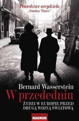 Bernard Wasserstein - W przededniu / Bernard Wasserstein - On the eve. The Jews of Europe