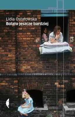 Lidia Ostałowska - Bolało jeszcze bardziej