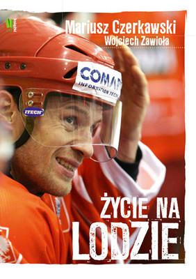 Wojciech Zawioła - Życie na lodzie