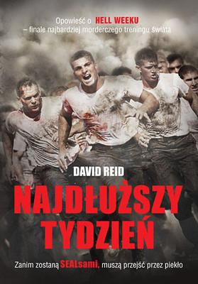 David A. Reid - Najdłuższy tydzień. Opowieść o HELL WEEKU - finale najbardziej morderczego treningu świata / David A. Reid - Suffer in Silence. A Novel of Navy SEAL Training