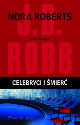 J.D. Robb - Celebryci i śmierć / J.D. Robb - Celebrity in death