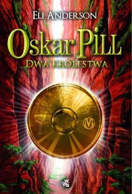 Eli Anderson - Oskar Pill. Dwa królestwa / Eli Anderson - Oscar Pill. Les deux royaumes
