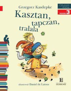 Grzegorz Kasdepke - Kasztan, tapczan, tralala. Czytam sobie 3