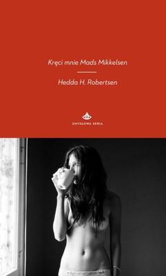 Hedda H. Robertsen - Kręci mnie Mads Mikkelsen / Hedda H. Robertsen - Skutt i filler av Mads Mikkelsen