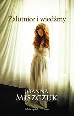 Joanna Miszczuk - Zalotnice i wiedźmy