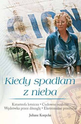 Juliane Koepcke - Kiedy spadłam z nieba / Juliane Koepcke - When I fall from sky