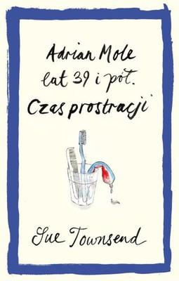 Sue Townsend - Adrian Mole lat 39 i pół. Czas prostracji / Sue Townsend - Adrian Mole. The Prostrate Years