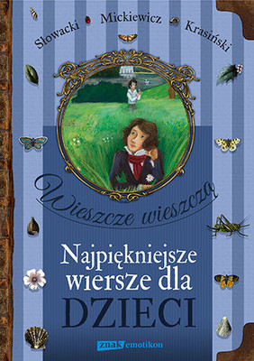 Adam Mickiewicz, Zygmunt Krasiński, Juliusz Słowacki - Wieszcze wieszczą. Najpiękniejsze wiersze dla dzieci