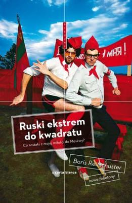 Boris Reitschuster - Ruski ekstrem do kwadratu