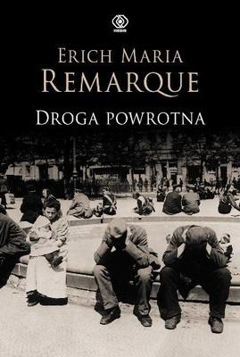 Erich Maria Remarque - Droga powrotna / Erich Maria Remarque - Der Weg Zurück