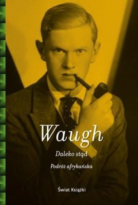 Evelyn Waugh - Daleko stąd