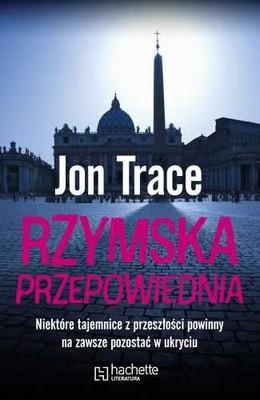 Jon Trace - Rzymska przepowiednia