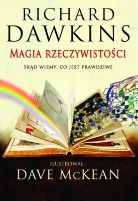 Richard Dawkins, Dave McKean - Magia rzeczywistości / Richard Dawkins, Dave McKean - The Magic of Reality