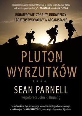 Sean Parnell, John Bruning - Pluton wyrzutków / Sean Parnell, John Bruning - Outlaw Platoon