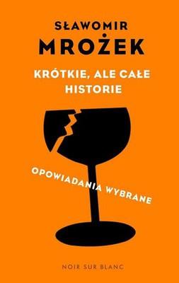 Sławomir Mrożek, Olgierd Łukaszewicz - Krótkie, ale całe historie