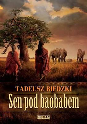 Tadeusz Biedzki - Sen pod baobabem