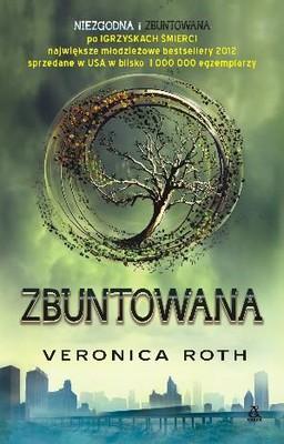 Veronica Roth - Zbuntowana / Veronica Roth - Insurgent
