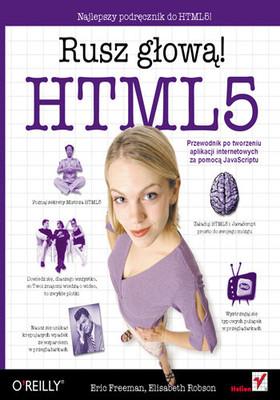 Eric Freeman, Elisabeth Robson - HTML5. Rusz głową!