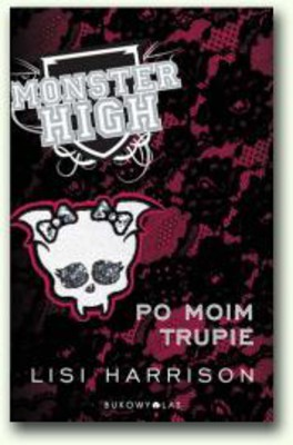Lisi Harrison - Monster High. Po moim trupie