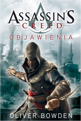 Oliver Bowden - Assassin's Creed: Objawienia / Oliver Bowden - Assassin's Creed: Revelations
