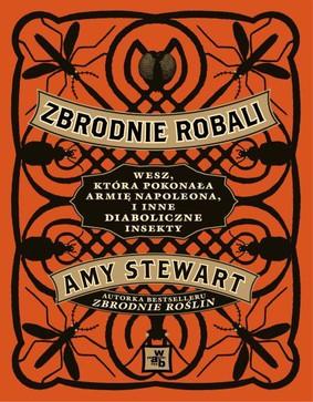 Amy Stewart - Zbrodnie robali / Amy Stewart - Wicked Bugs