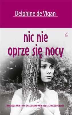Delphine de Vigan - Nic nie oprze sie nocy / Delphine de Vigan - Rien ne s'oppose a la nuit