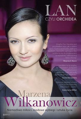 Ewa Maciąg, Marzena Wilkanowicz - Lan, czyli Orchidea. Niemożliwe miłości, modowe wybiegi i sztuka życia