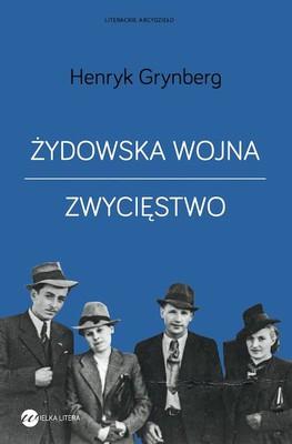Henryk Grynberg - Żydowska wojna. Zwycięstwo