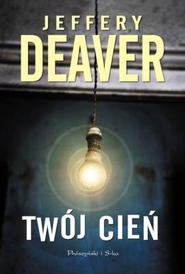 Jeffery Deaver - Twój cień / Jeffery Deaver - XO