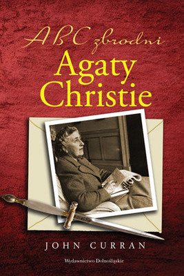 John Curran - Abc zbrodni Agaty Christie / John Curran - Agatha Christie's Murder in the Making