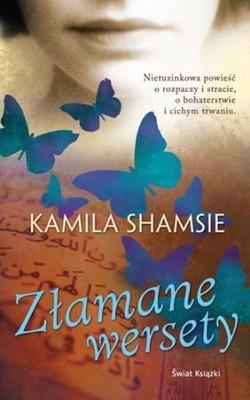 Kamila Shamsie - Złamane wersety