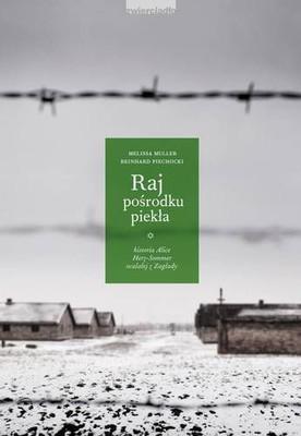 Melissa Müller, Reinhard Piechocki - Raj pośrodku piekła