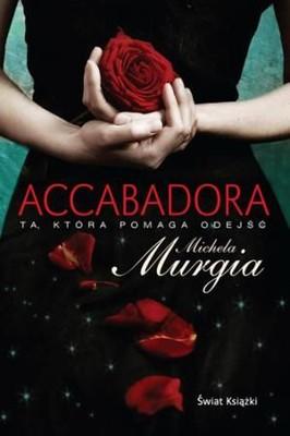 Michela Murgia - Accabadora. Ta, która pomaga odejść