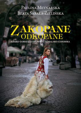 Paulina Młynarska, Beata Sabała-Zielińska - Zakopane odkopane. Lekko gorsząca opowieść góralsko-ceperska