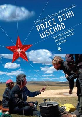 Tomasz Grzywaczewski - Przez dziki Wschód