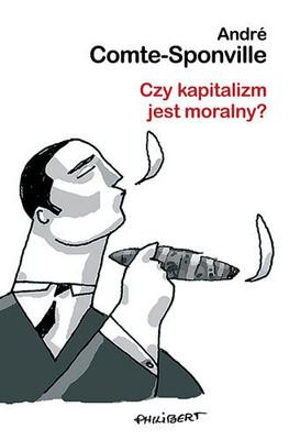 Andre Comte-Sponville - Czy kapitalizm jest moralny?
