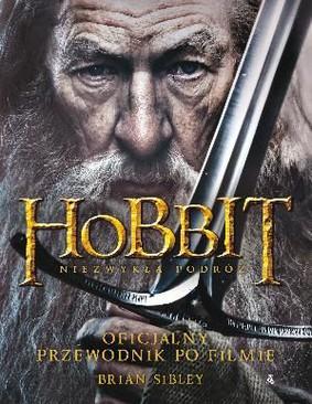 Brian Sibley - Hobbit. Przewodnik po filmie