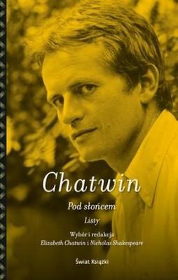 Bruce Chatwin - Pod słońcem