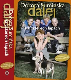 Dorota Sumińska - Dalej na czterech łapach