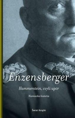 Hans Magnus Enzensberger - Hammerstein, czyli upór
