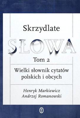 Henryk Markiewicz, Andrzej Romanowski - Skrzydlate słowa. Tom 2